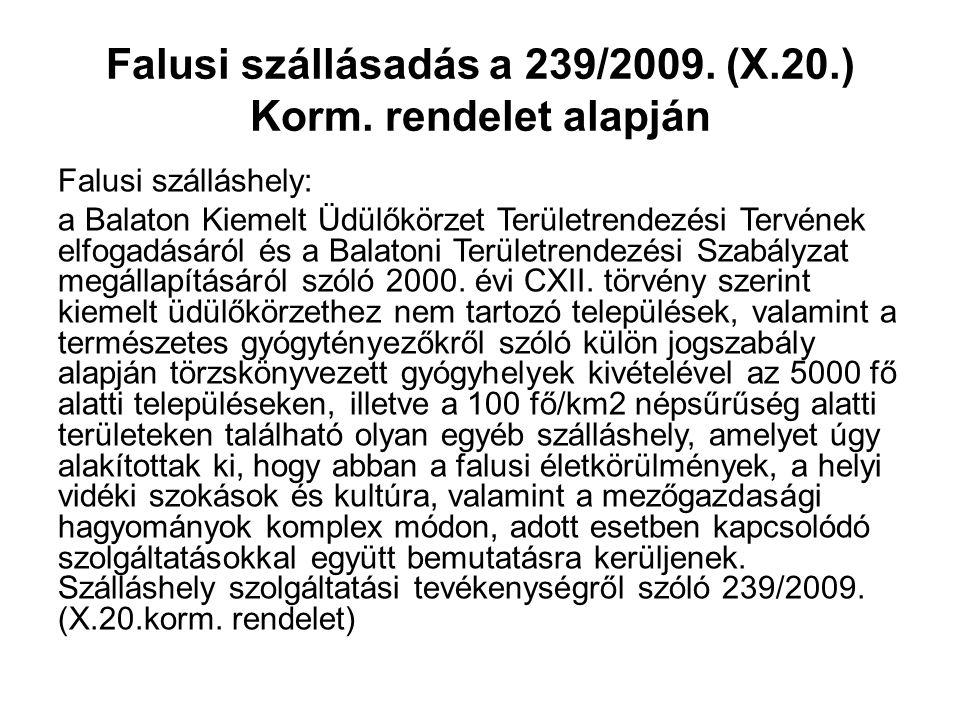 Falusi szállásadás a 239/2009. (X.20.) Korm. rendelet alapján Falusi szálláshely: a Balaton Kiemelt Üdülőkörzet Területrendezési Tervének elfogadásáró