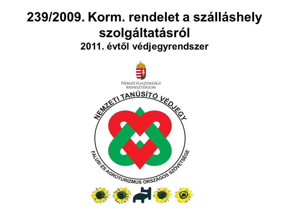 239/2009. Korm. rendelet a szálláshely szolgáltatásról 2011. évtől védjegyrendszer