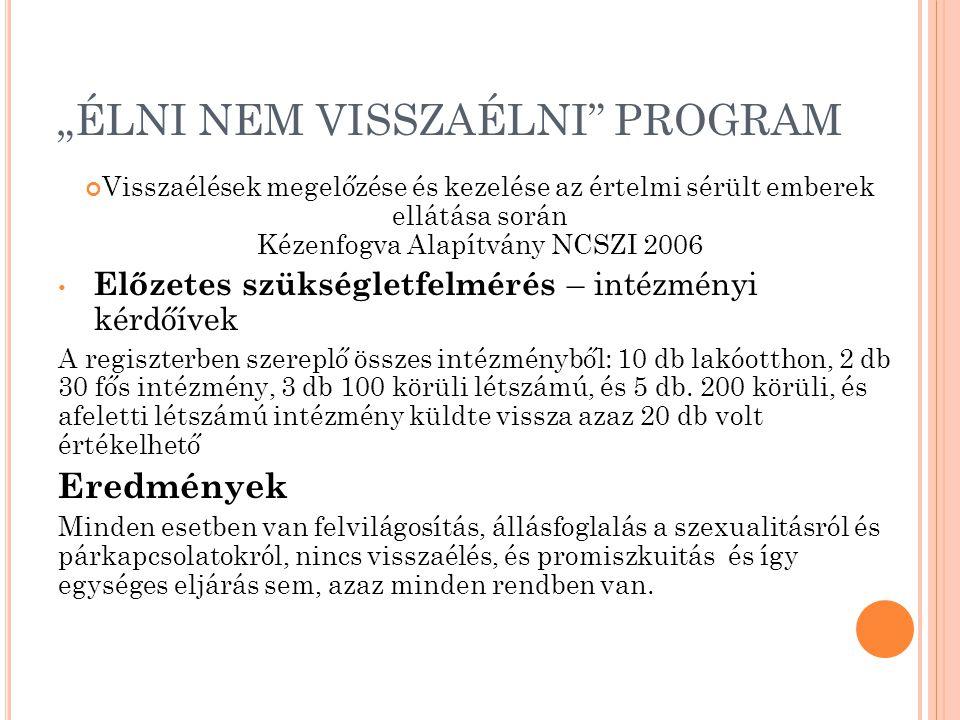 """""""ÉLNI NEM VISSZAÉLNI PROGRAM Visszaélések megelőzése és kezelése az értelmi sérült emberek ellátása során Kézenfogva Alapítvány NCSZI 2006 Előzetes szükségletfelmérés – intézményi kérdőívek A regiszterben szereplő összes intézményből: 10 db lakóotthon, 2 db 30 fős intézmény, 3 db 100 körüli létszámú, és 5 db."""