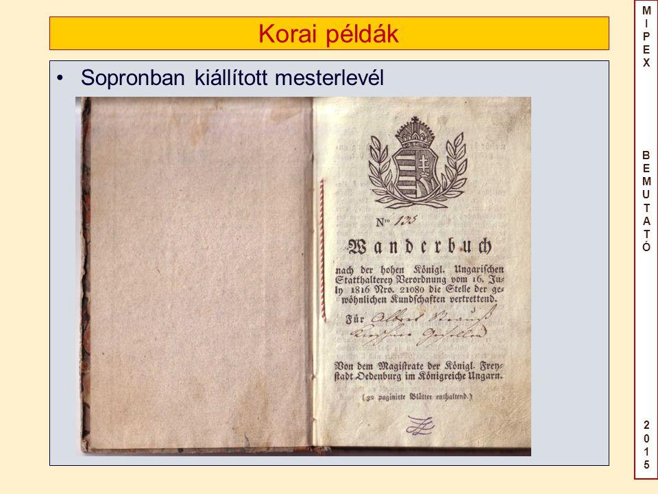 MIPEX BEMUTATÓ2015MIPEX BEMUTATÓ2015 Korai példák Sopronban kiállított mesterlevél