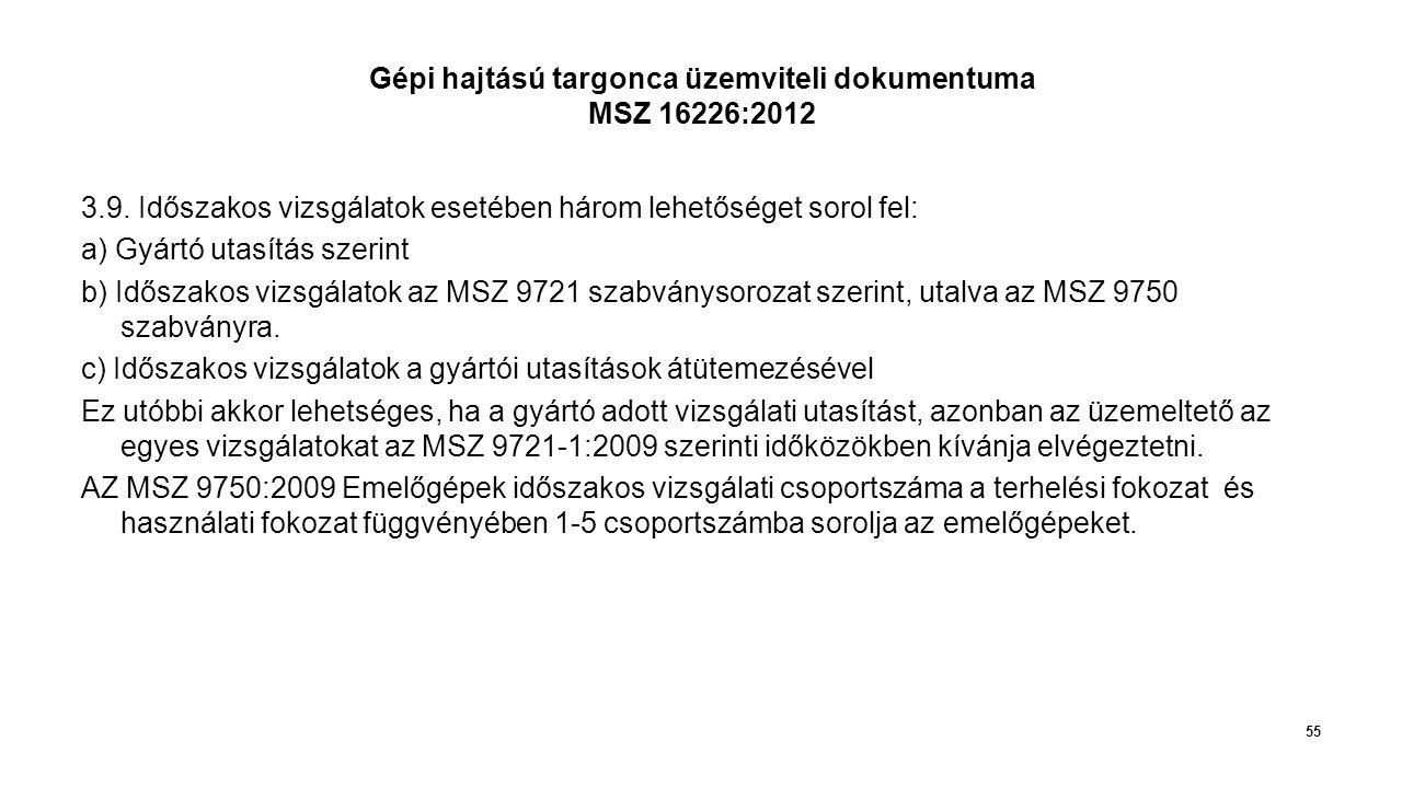 55 Gépi hajtású targonca üzemviteli dokumentuma MSZ 16226:2012 3.9.