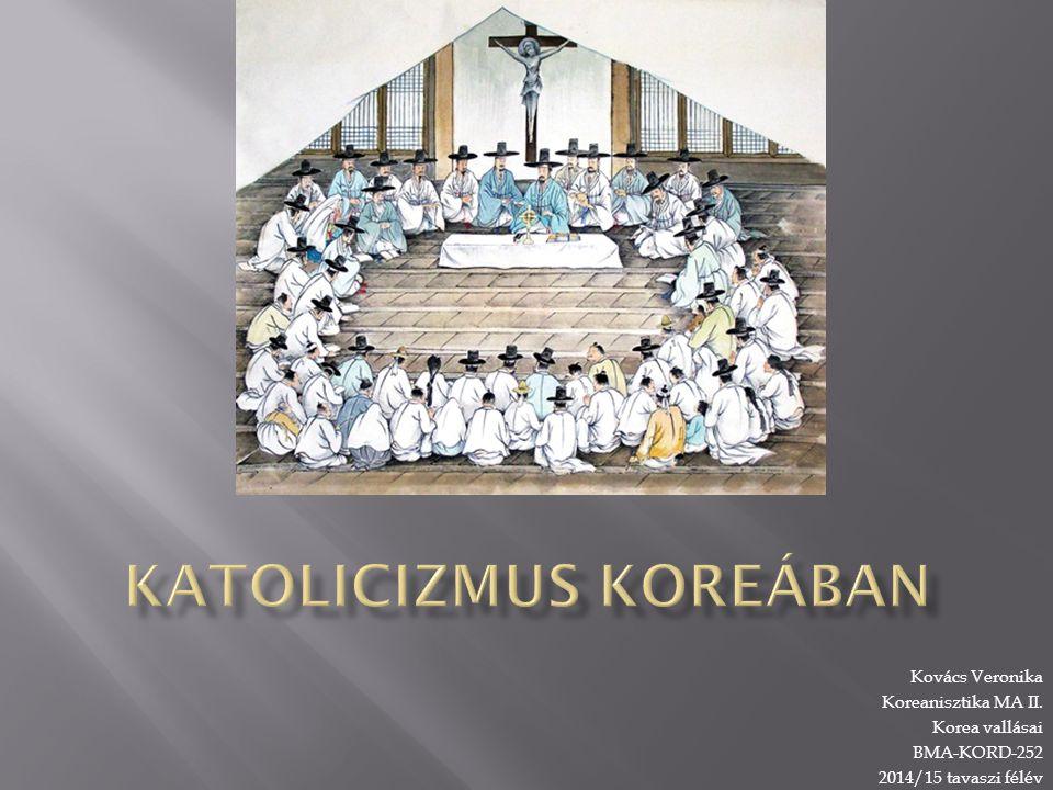 Kovács Veronika Koreanisztika MA II. Korea vallásai BMA-KORD-252 2014/15 tavaszi félév
