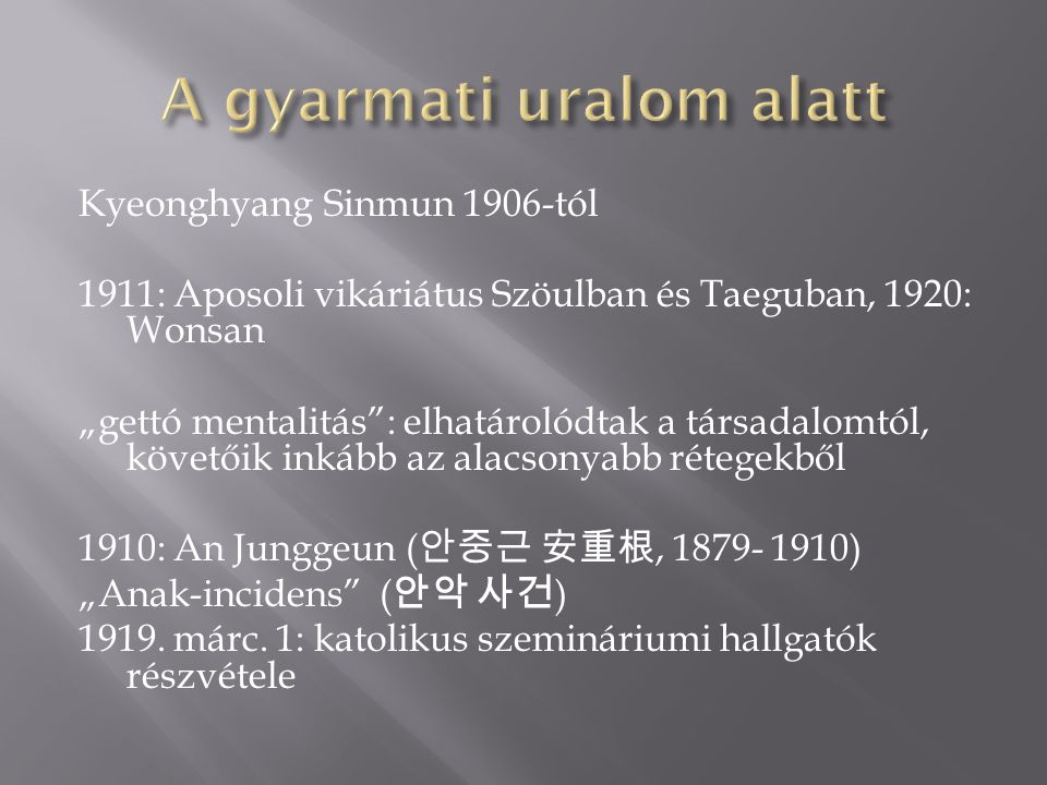 """Kyeonghyang Sinmun 1906-tól 1911: Aposoli vikáriátus Szöulban és Taeguban, 1920: Wonsan """"gettó mentalitás"""": elhatárolódtak a társadalomtól, követőik i"""