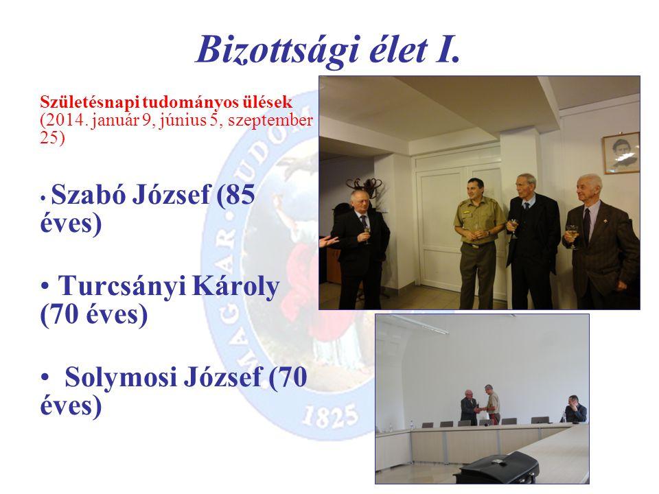 Bizottsági élet I. Születésnapi tudományos ülések (2014.