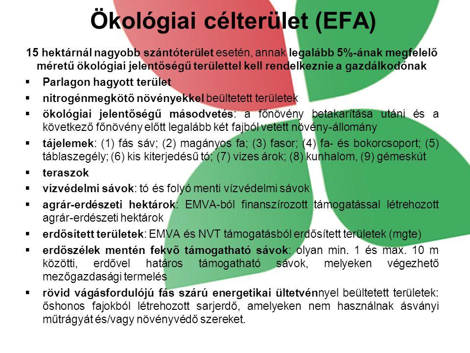Ökológiai célterület (EFA) 15 hektárnál nagyobb szántóterület esetén, annak legalább 5%-ának megfelelő méretű ökológiai jelentőségű területtel kell re
