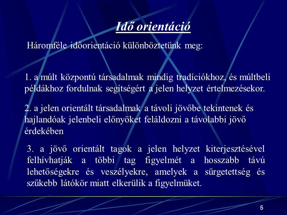 5 Idő orientáció Háromféle időorientáció különböztetünk meg: 1.