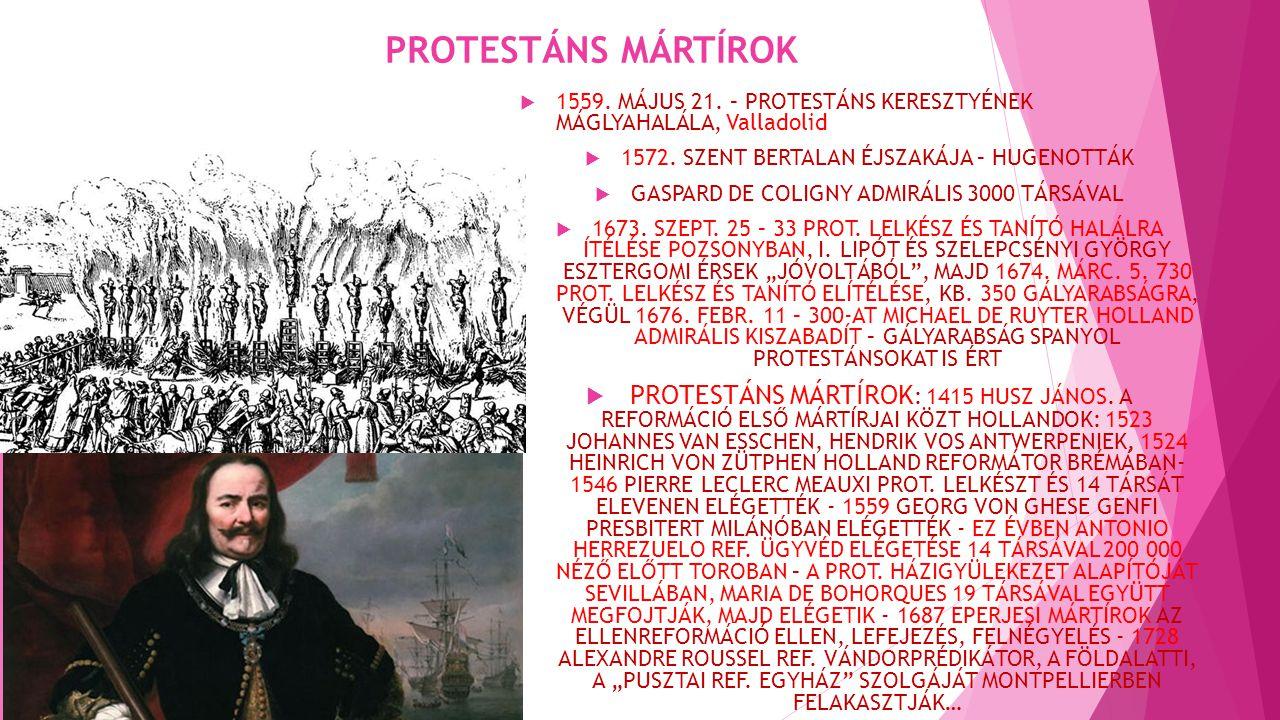 PROTESTÁNS MÁRTÍROK  1559.MÁJUS 21. – PROTESTÁNS KERESZTYÉNEK MÁGLYAHALÁLA, Valladolid  1572.