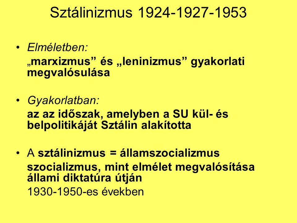 Sztálinista rendszerek: a sztálinista vezetést (intézményesített terror, személyi kultusz) megvalósító rendszerek 1945 után K-K-Európában Posztszálinista rendszerek: Sztálint (1953) túlélő sztálinista rendszerek:Csehszlovákia 1968-ig, É-Korea napjainkig