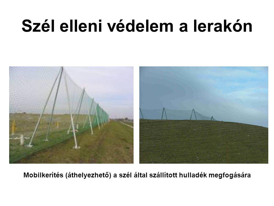 Szél elleni védelem a lerakón Mobilkerítés (áthelyezhető) a szél által szállított hulladék megfogására