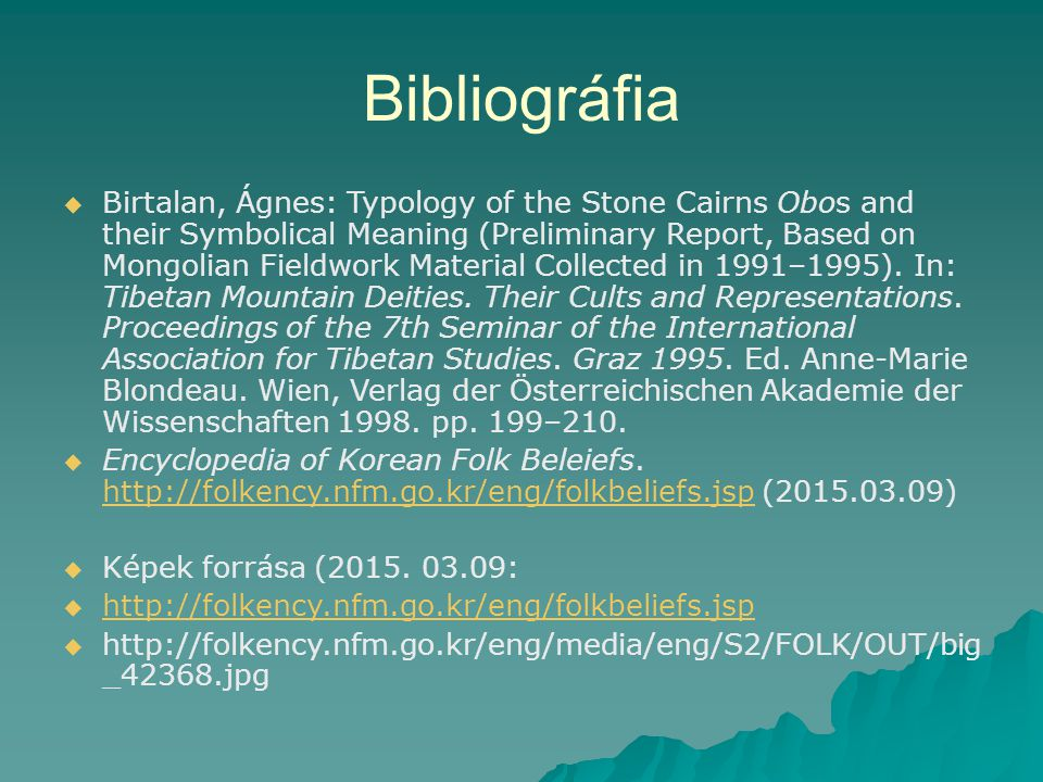 Bibliográfia   Birtalan, Ágnes: Typology of the Stone Cairns Obos and their Symbolical Meaning (Preliminary Report, Based on Mongolian Fieldwork Mat