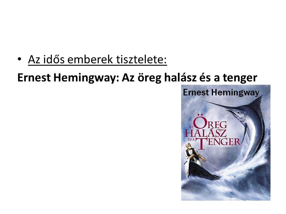 Az idős emberek tisztelete: Ernest Hemingway: Az öreg halász és a tenger