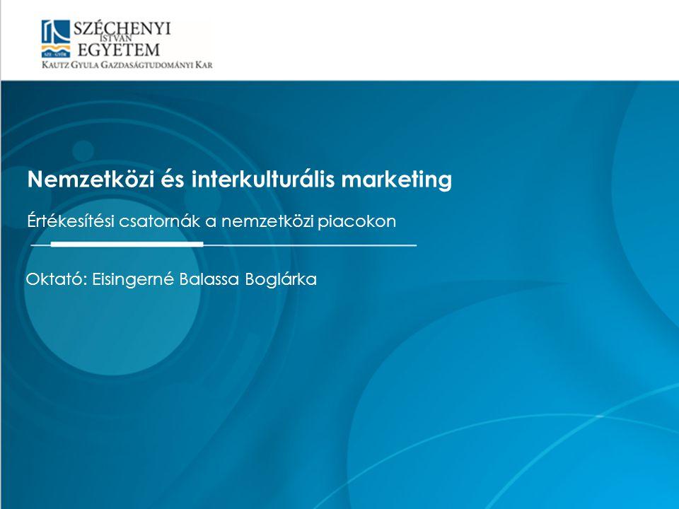 Mintacím szerkesztése Nemzetközi és interkulturális marketing Értékesítési csatornák a nemzetközi piacokon Oktató: Eisingerné Balassa Boglárka Értékes