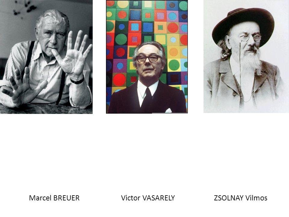 Marcel BREUER Victor VASARELY ZSOLNAY Vilmos