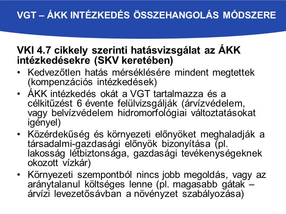 VKI 4.7 cikkely szerinti hatásvizsgálat az ÁKK intézkedésekre (SKV keretében) Kedvezőtlen hatás mérséklésére mindent megtettek (kompenzációs intézkedé