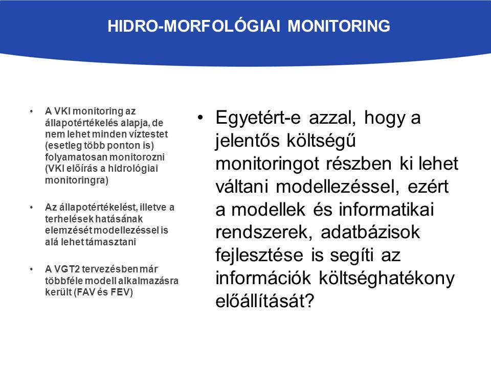 Egyetért-e azzal, hogy a jelentős költségű monitoringot részben ki lehet váltani modellezéssel, ezért a modellek és informatikai rendszerek, adatbázisok fejlesztése is segíti az információk költséghatékony előállítását.