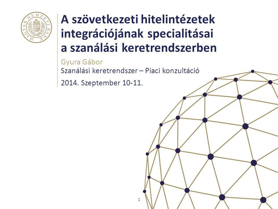 A szövetkezeti hitelintézetek integrációjának specialitásai a szanálási keretrendszerben Gyura Gábor 1 2014. Szeptember 10-11. Szanálási keretrendszer