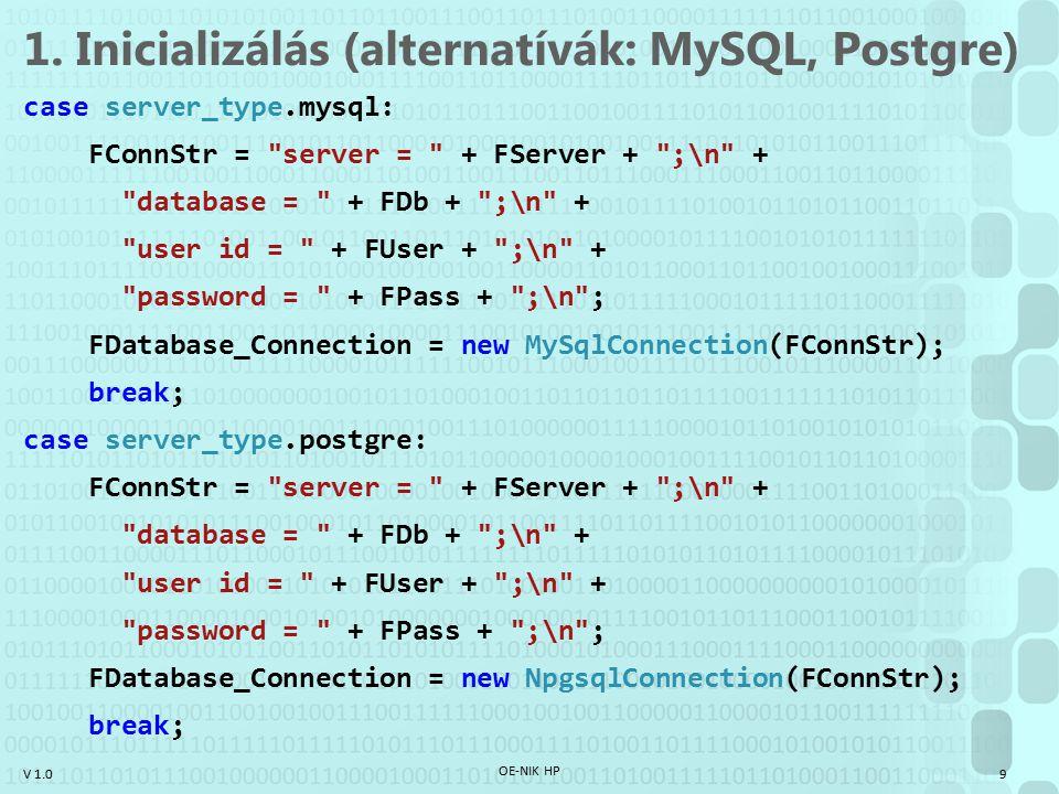 V 1.0 LocalDB létrehozása In-Solution –Project / Add New Item / Service-based Database (ez SQL server file lesz.