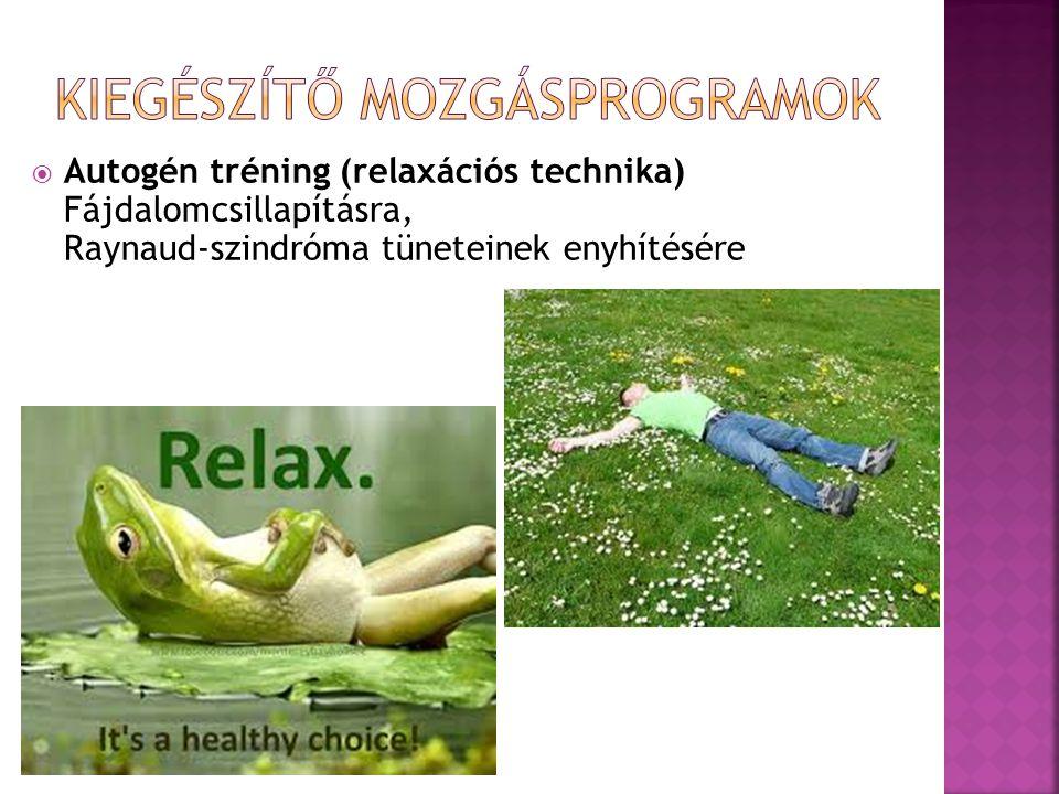  Autogén tréning (relaxációs technika) Fájdalomcsillapításra, Raynaud-szindróma tüneteinek enyhítésére