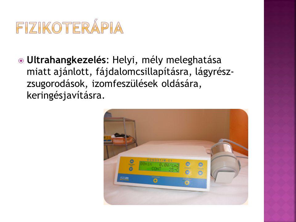  Ultrahangkezelés: Helyi, mély meleghatása miatt ajánlott, fájdalomcsillapításra, lágyrész- zsugorodások, izomfeszülések oldására, keringésjavításra.