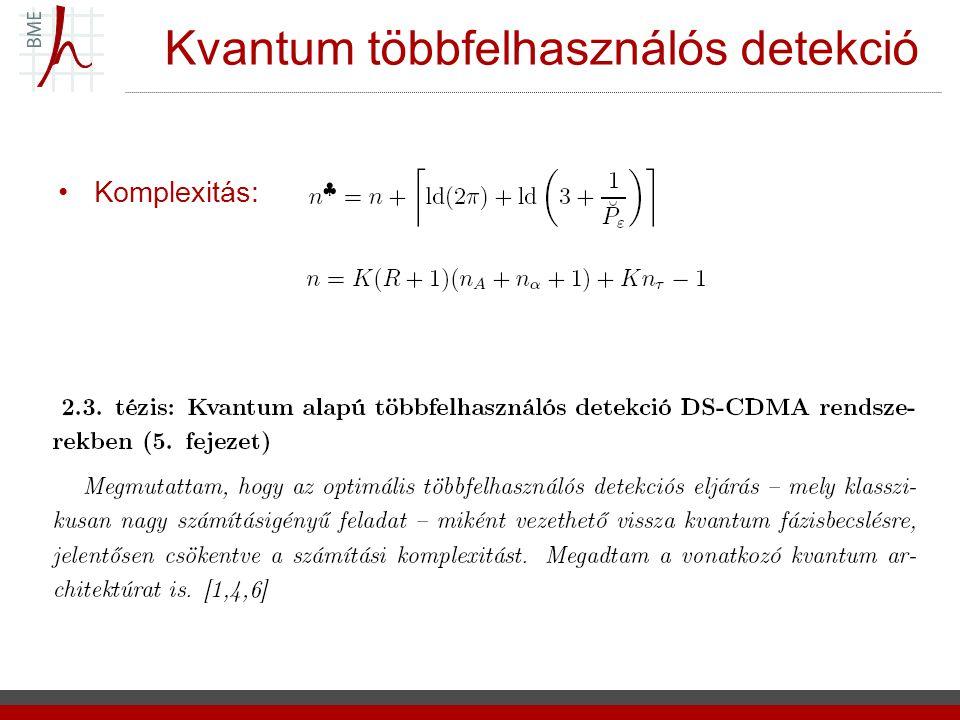Kvantum többfelhasználós detekció Komplexitás: