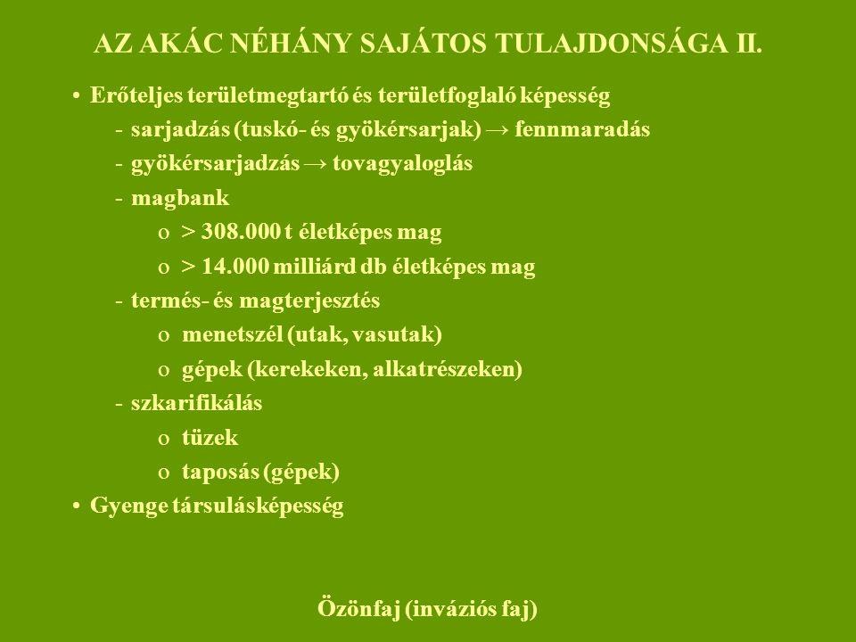 AZ AKÁC NÉHÁNY SAJÁTOS TULAJDONSÁGA II.
