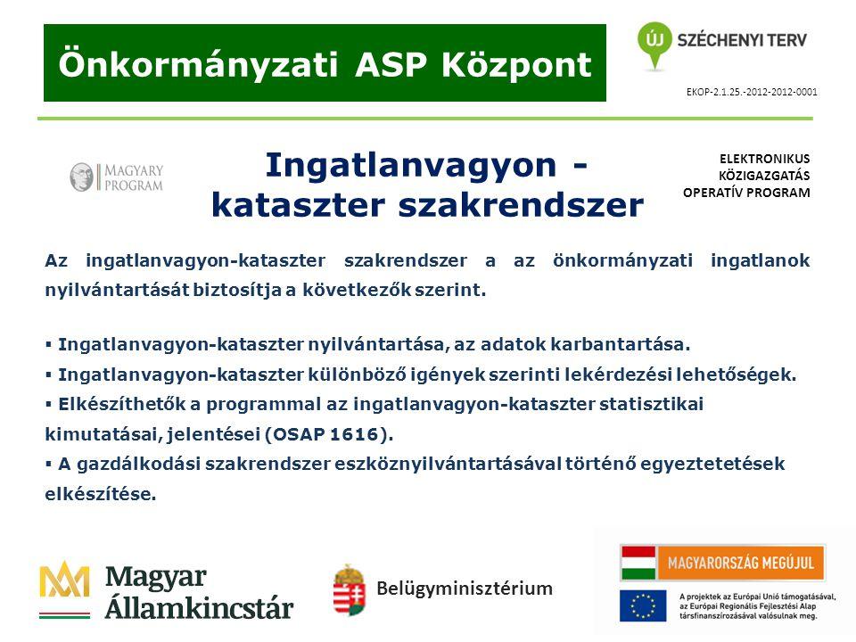 EKOP-2.1.25.-2012-2012-0001 Önkormányzati ASP Központ Ingatlanvagyon - kataszter szakrendszer Az ingatlanvagyon-kataszter szakrendszer a az önkormányz
