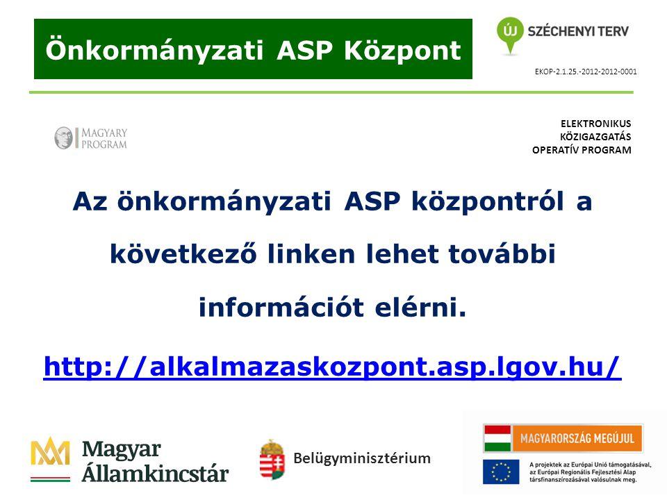 EKOP-2.1.25.-2012-2012-0001 Önkormányzati ASP Központ Az önkormányzati ASP központról a következő linken lehet további információt elérni. http://alka