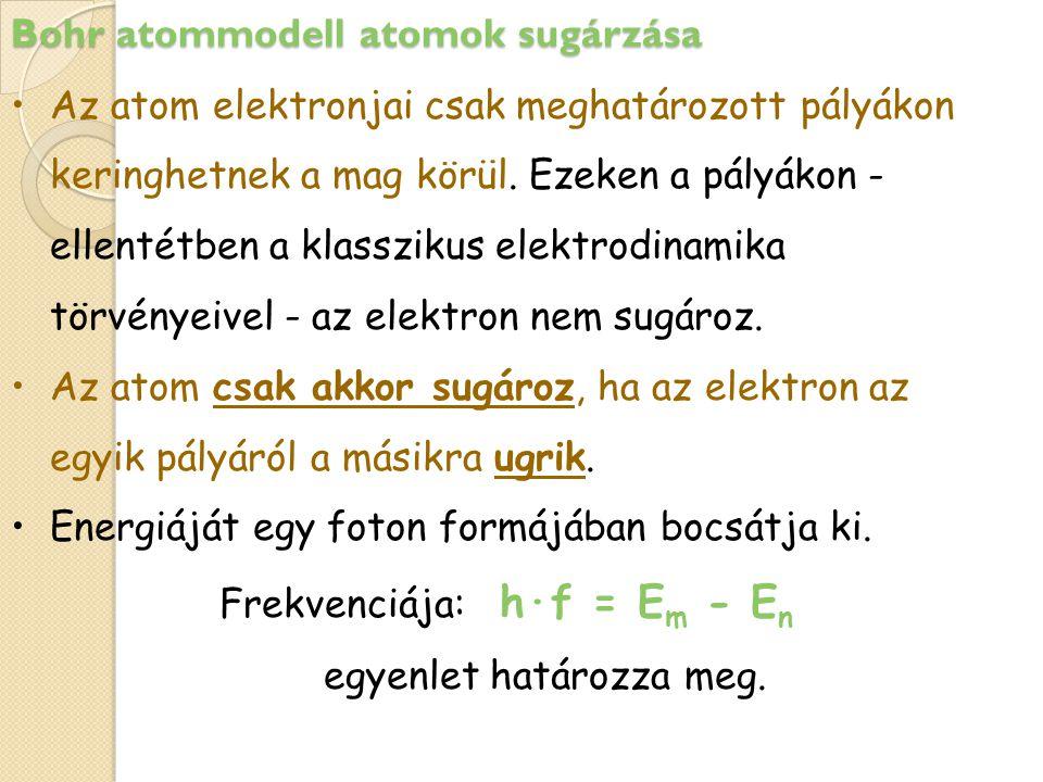 E m ; E n az egyes pályákhoz tartozó energiák.