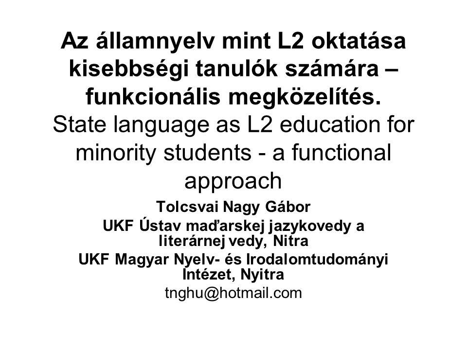 Az államnyelv mint L2 oktatása kisebbségi tanulók számára – funkcionális megközelítés.