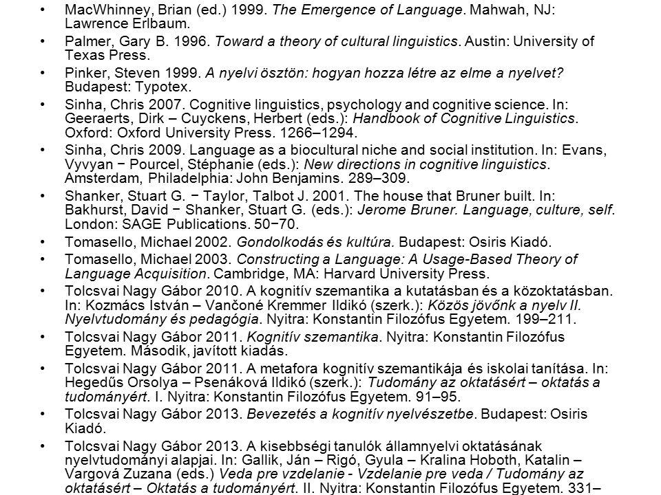 MacWhinney, Brian (ed.) 1999. The Emergence of Language.
