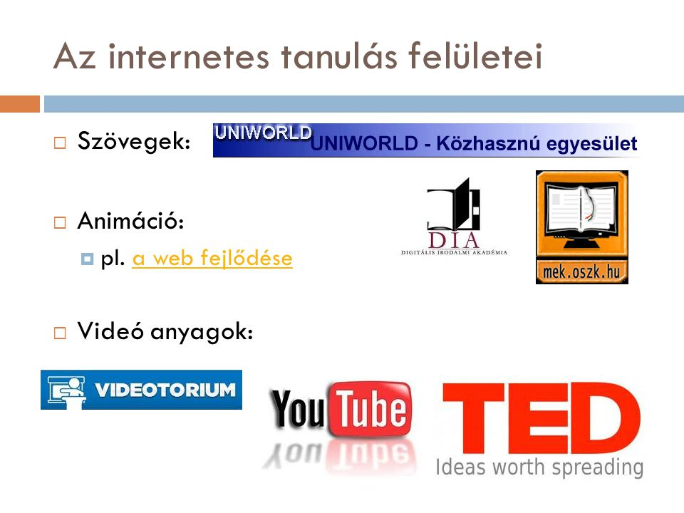 Az internetes tanulás felületei  Szövegek:  Animáció:  pl.