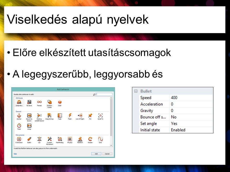Viselkedés alapú nyelvek Előre elkészített utasításcsomagok A legegyszerűbb, leggyorsabb és legkorlátozottabb