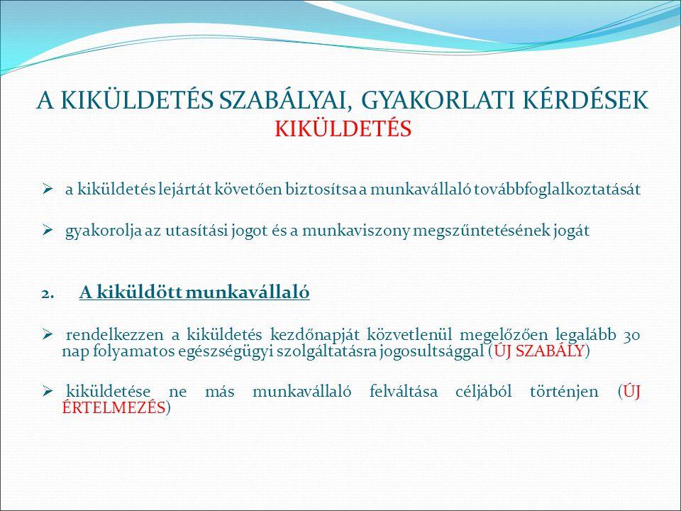  a kiküldetés lejártát követően biztosítsa a munkavállaló továbbfoglalkoztatását  gyakorolja az utasítási jogot és a munkaviszony megszűntetésének j
