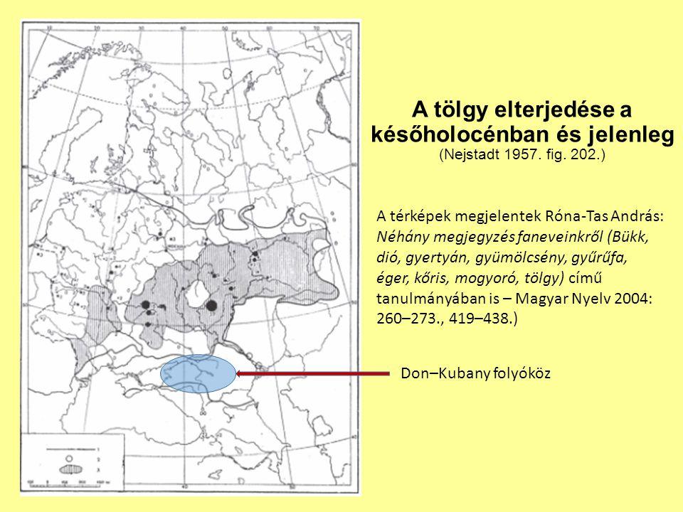 A tölgy elterjedése a későholocénban és jelenleg (Nejstadt 1957. fig. 202.) A térképek megjelentek Róna-Tas András: Néhány megjegyzés faneveinkről (Bü