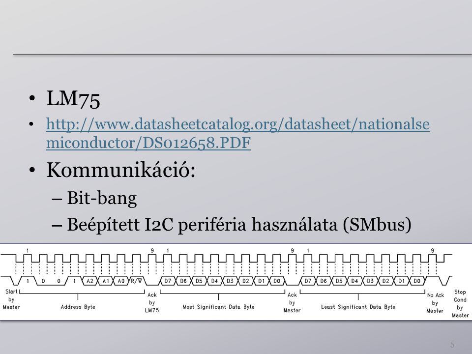 LM75 http://www.datasheetcatalog.org/datasheet/nationalse miconductor/DS012658.PDF http://www.datasheetcatalog.org/datasheet/nationalse miconductor/DS