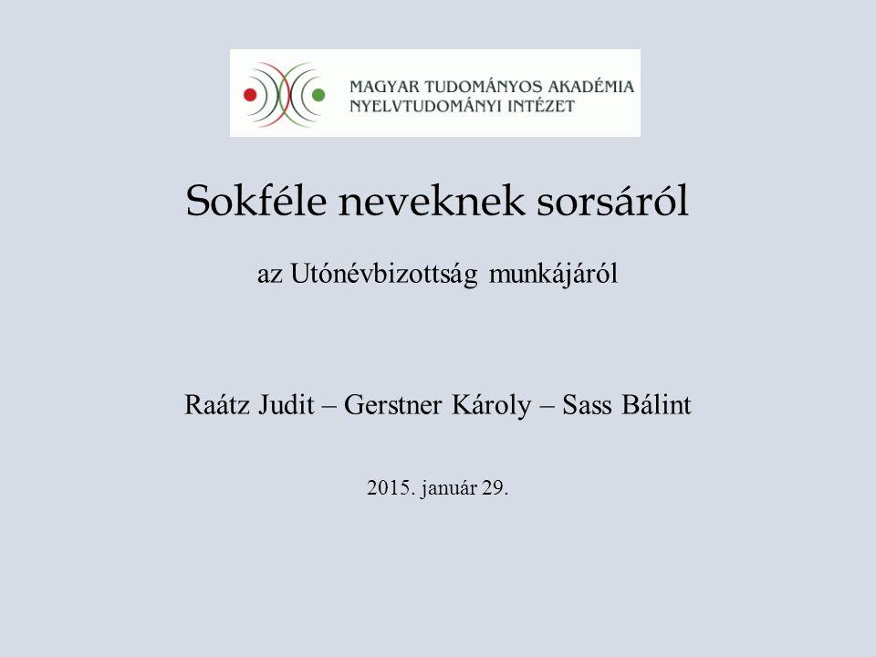 Vázlat: jogszabályi és intézeti szervezeti keretek a névkérelmek kezelése az Utónévkereső
