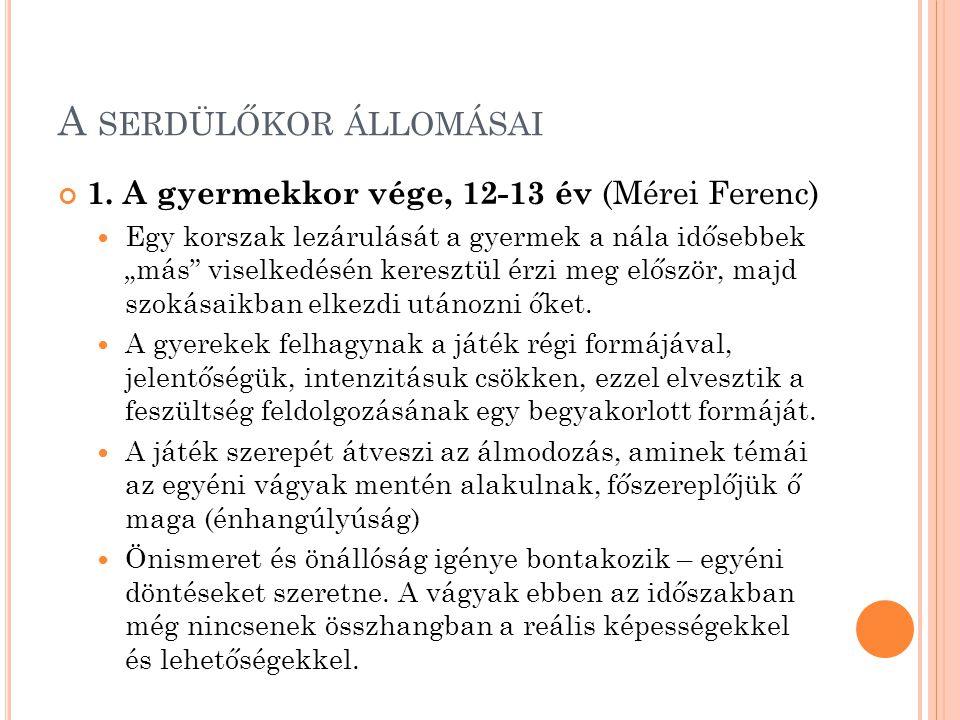 A SERDÜLŐKOR ÁLLOMÁSAI 1.