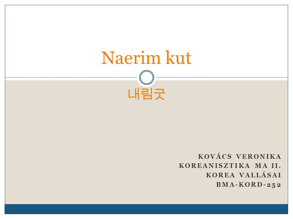 KOVÁCS VERONIKA KOREANISZTIKA MA II. KOREA VALLÁSAI BMA-KORD-252 Naerim kut 내림굿