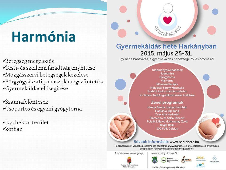 Harmónia Betegség megelőzés Testi- és szellemi fáradtság enyhítése Mozgásszervi betegségek kezelése Bőrgyógyászati panaszok megszüntetése Gyermekáldás