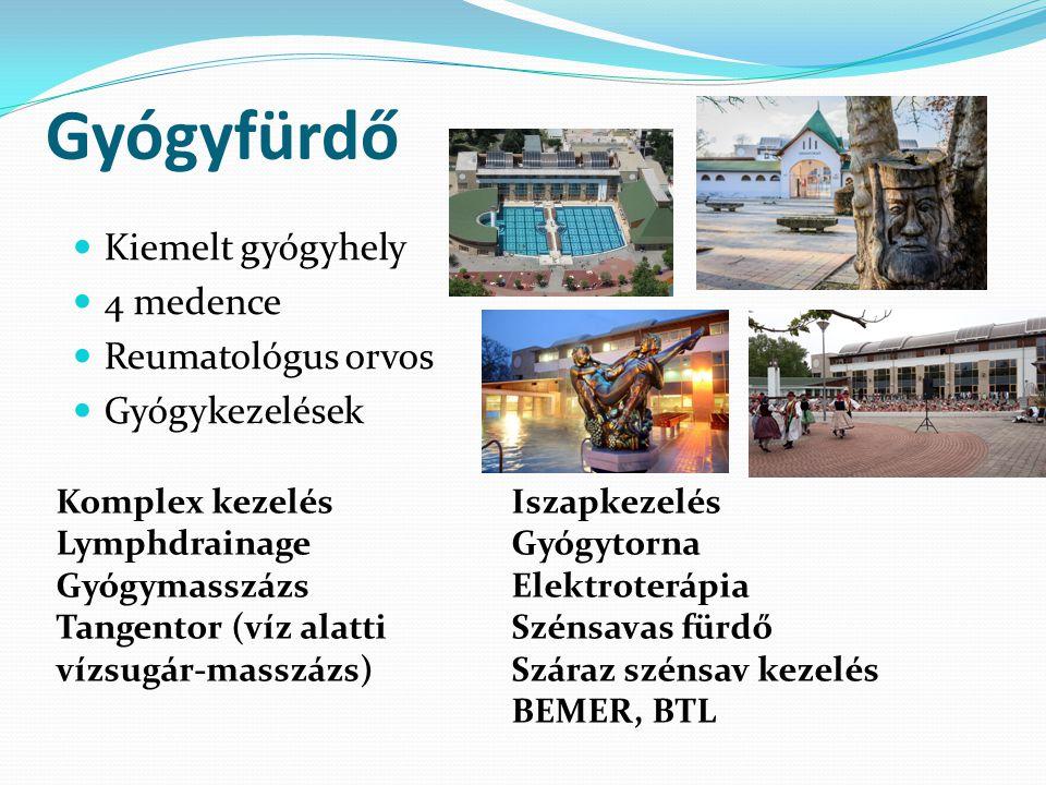 Gyógyfürdő Kiemelt gyógyhely 4 medence Reumatológus orvos Gyógykezelések Komplex kezelés Lymphdrainage Gyógymasszázs Tangentor (víz alatti vízsugár-masszázs) Iszapkezelés Gyógytorna Elektroterápia Szénsavas fürdő Száraz szénsav kezelés BEMER, BTL