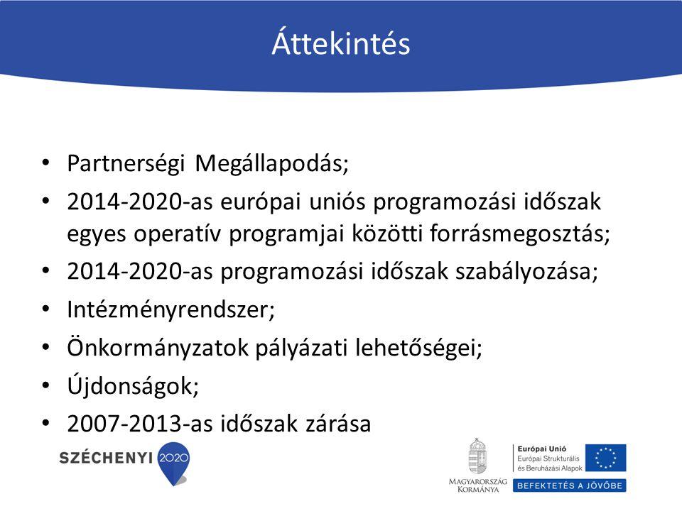 Partnerségi Megállapodás Partnerségi Megállapodás: Az Európai Unió és Magyarország közötti keretmegállapodás, mely az EU2020 stratégia és a Nemzeti Reform Programban tett vállalások megvalósítása érdekében a következő hét éves európai uniós ciklusban hazánk rendelkezésére álló források felhasználásának kereteit és fő irányait rögzíti.
