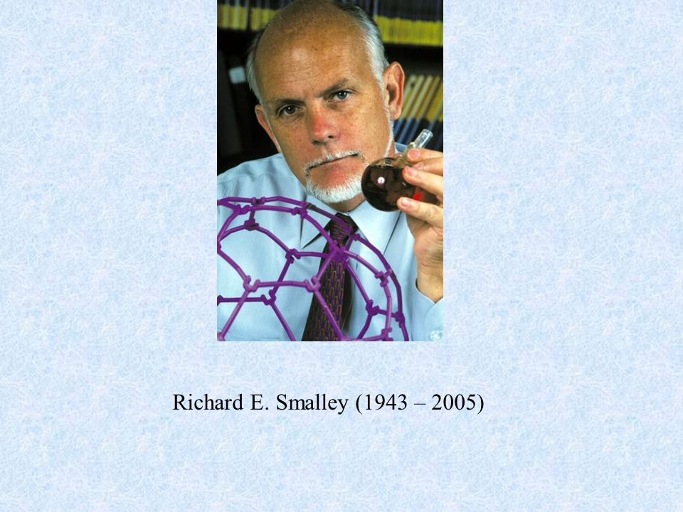 Richard E. Smalley (1943 – 2005)