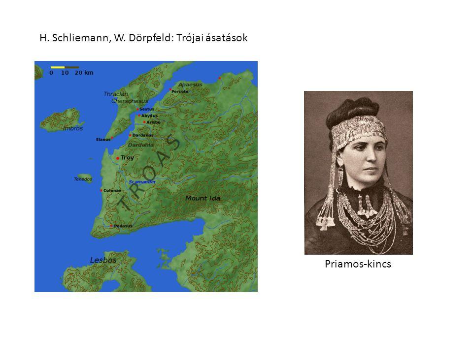 H. Schliemann, W. Dörpfeld: Trójai ásatások Priamos-kincs