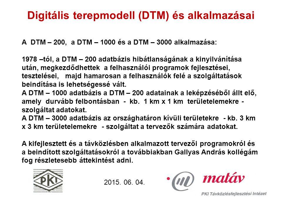 Digitális terepmodell (DTM) és alkalmazásai 2015. 06. 04. 3 dimenziós domborzati kép