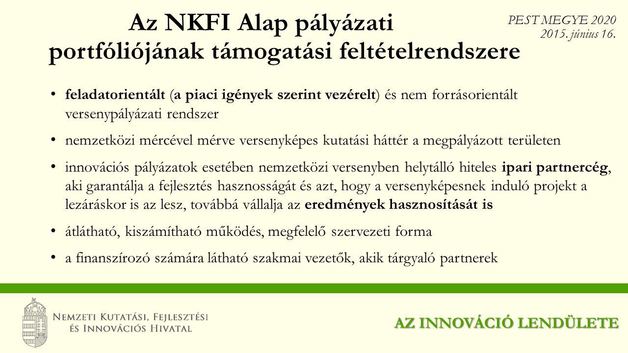 Az NKFI Alap pályázati portfóliójának támogatási feltételrendszere feladatorientált (a piaci igények szerint vezérelt) és nem forrásorientált versenyp