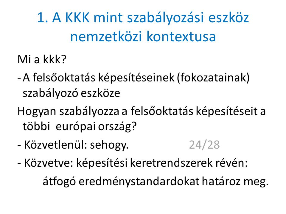 1. A KKK mint szabályozási eszköz nemzetközi kontextusa Mi a kkk.
