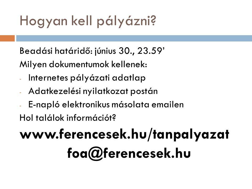 Hogyan kell pályázni? Beadási határidő: június 30., 23.59' Milyen dokumentumok kellenek: - Internetes pályázati adatlap - Adatkezelési nyilatkozat pos