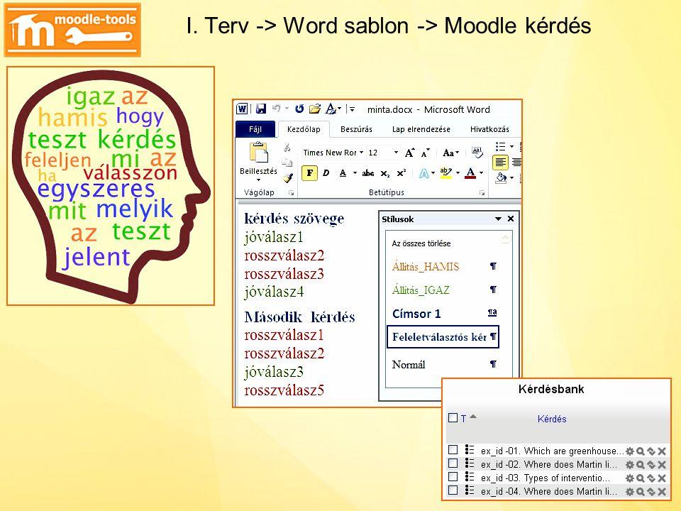 I. Terv -> Word sablon -> Moodle kérdés