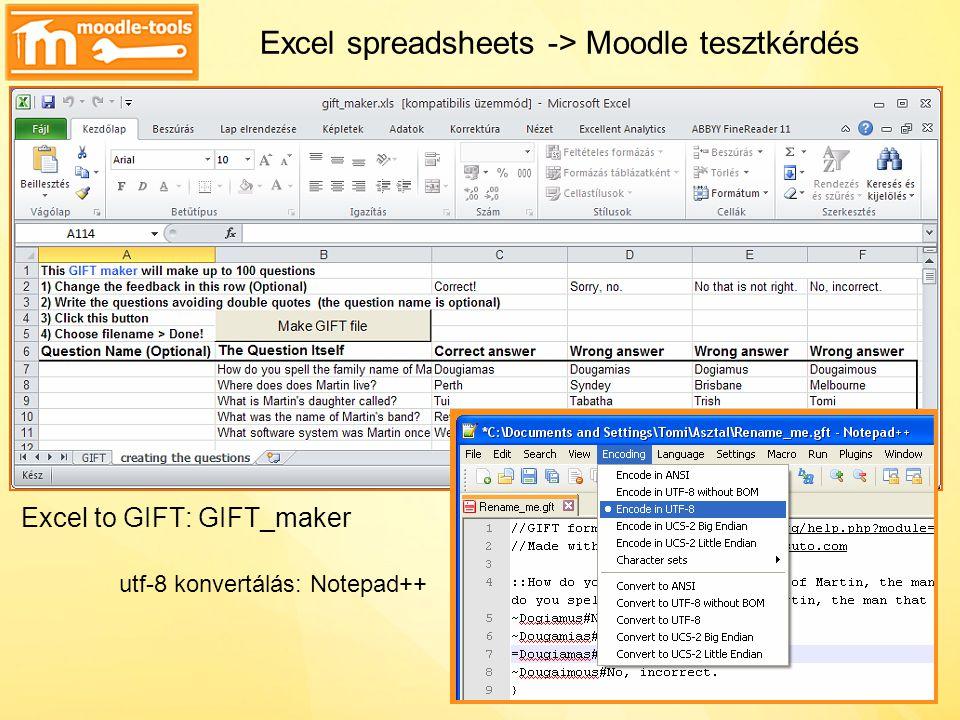 Excel spreadsheets -> Moodle tesztkérdés Excel to GIFT: GIFT_maker utf-8 konvertálás: Notepad++
