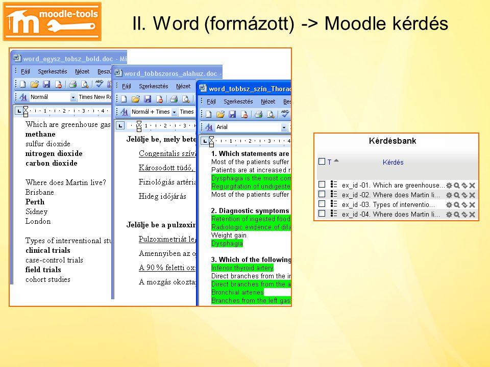 II. Word (formázott) -> Moodle kérdés